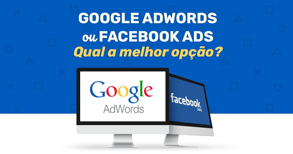Google Adwords ou Facebook Ads: Qual a melhor opção? - Facebook Ads - Rino3 - Criação de Site e Marketing Digital